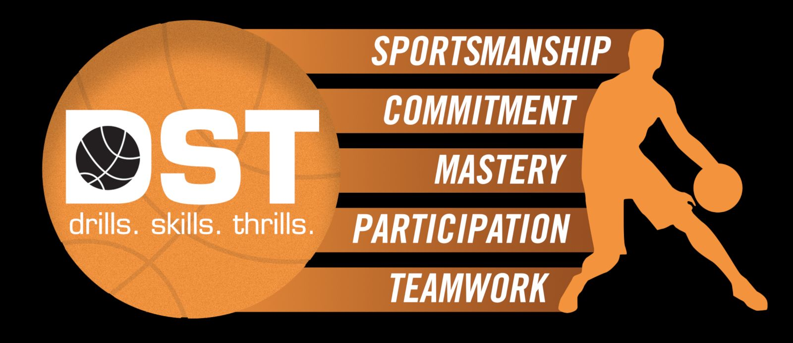 DST Basketball - Sportsmanship, Commitment, Mastery, Participation, Teamwork